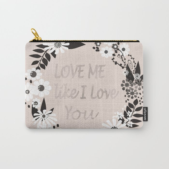 Love me . Carry-All Pouch