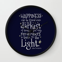 HAPPINESS CAN BE FOUND EVEN IN THE DARKEST OF TIMES - HP3 DUMBLEDORE QUOTE Wall Clock