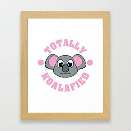 """Be """"Totally Koalafied"""" with this cute and adorable koala inviting you to grab them now!  Framed Art Print"""