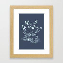 We're All Storytellers Framed Art Print