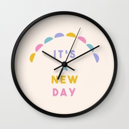 It's A New Day Wall Clock