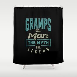 Gramps The Myth The Legend Shower Curtain