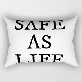 Safe As Life Rectangular Pillow