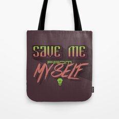 Save me from myself Tote Bag