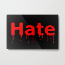Hate Blood Text Black Metal Print
