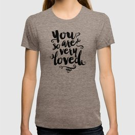 You Are So Very Loved T-shirt