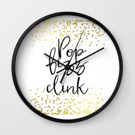 Funny Pop Fizz Clink Funny Quote Funny Wall Art Printable Wall Art Typography Print Champagne Quote Wall Clock