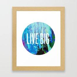 LIVE BIG Framed Art Print
