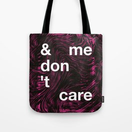 & me don't care Tote Bag
