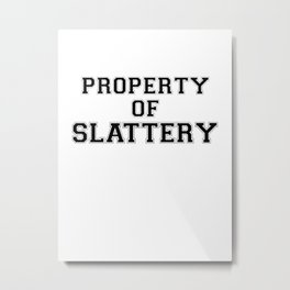 Property of SLATTERY Metal Print