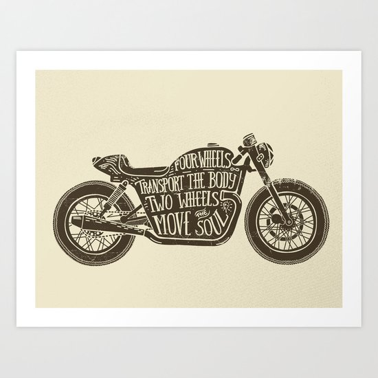 Two wheels move the soul Art Print