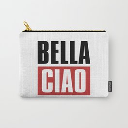 Bella Ciao Carry-All Pouch