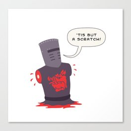 Black knight Tis but a scratch Canvas Print