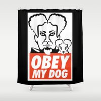 obey Shower Curtains featuring OBEY MY DOG / Mugatu from Zoolander by Sketchy & Shady