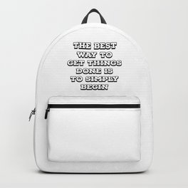 The best way to get things done is to simply begin Backpack