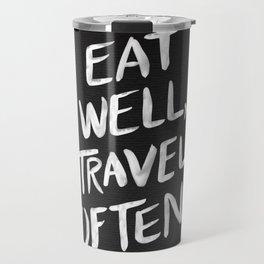 Eat Well, Travel Often Travel Mug