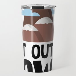 Get Outta Town Travel Mug