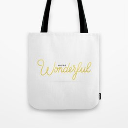 You're Wonderful (White Edition) Tote Bag