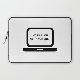 Works on my machine Laptop Sleeve