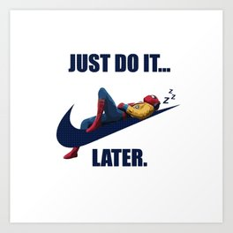 Spider Man Just do it later Art Print