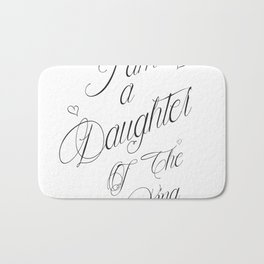 I Am A Daughter Of The King - Black & White Religious Scripture Quote Bath Mat