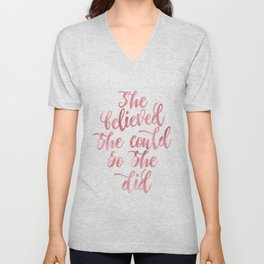She believed she could so she did Rose Watercolor Unisex V-Neck
