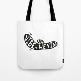 If we vibe Tote Bag