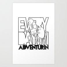 Every Day I'm Adventurin' Art Print