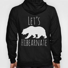 Polar Bear Let's Hibearnate Hoody
