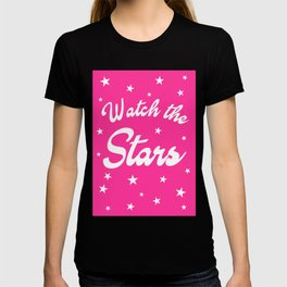Watch The Stars, motivational quote, pink version, T-shirt