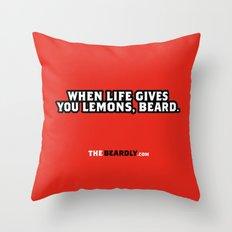 WHEN LIFE GIVES YOU LEMONS, BEARD. Throw Pillow