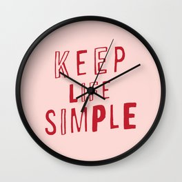 Keep Life Simple cute positive uplifting inspiration for home bedroom wall decor Wall Clock