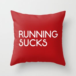 Running Sucks Funny Quote Throw Pillow