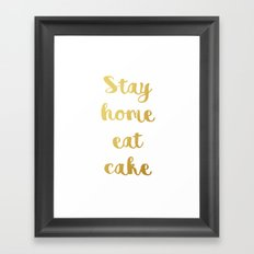 Stay home Eat cake Framed Art Print