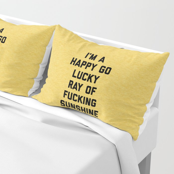 Ray Of Fucking Sunshine Funny Quote Pillow Sham