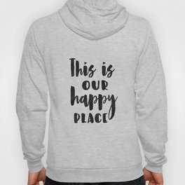 This is our happy place printable, Welcome print, Entrance wall art, Guest Room Decor, inspirational Hoody