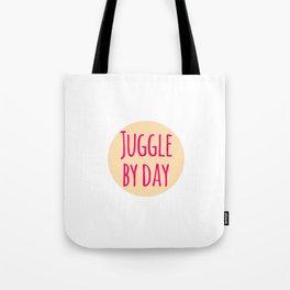 Juggle by Day Fun Juggling Gift Tote Bag
