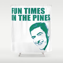 FUN TIMES IN THE PINES BY ROBERT DALLAS Shower Curtain