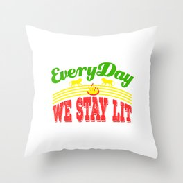 """""""Everyday We Stay Lit"""" tee design. Makes an awesome gift to your friends and family! Grab yours too! Throw Pillow"""
