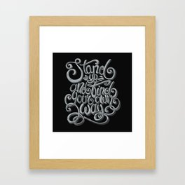 Stand up and find your own way Framed Art Print