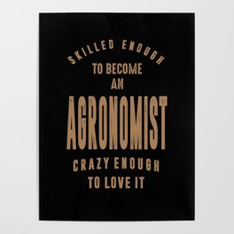 Agronomist - Funny Job and Hobby Poster