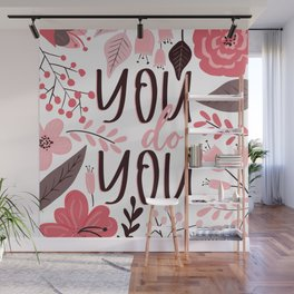 You do You - Floral Phrases Wall Mural