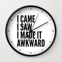 I Came I Saw I Made It Awkward Wall Clock