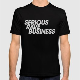 Serious Rave Business T-shirt