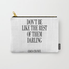 Don't be like the rest of them DARLING Carry-All Pouch