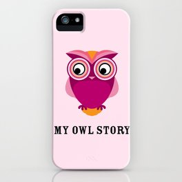 My owl story iPhone Case