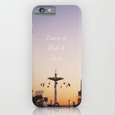 Dream it.Wish it. Do it iPhone 6s Slim Case