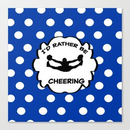 I'd Rather Be Cheering Design in Royal Blue Canvas Print