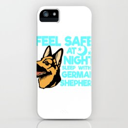German Shepard Gift Sleep With A German Shepard Print iPhone Case