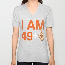 I Am 49 Plus 1 Funny Cute 50th Birthday Party Gift Unisex V-Neck